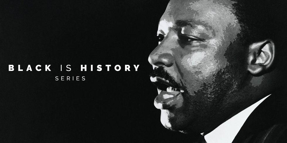 Black is History Series