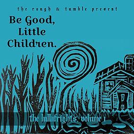 Be Good Little Children
