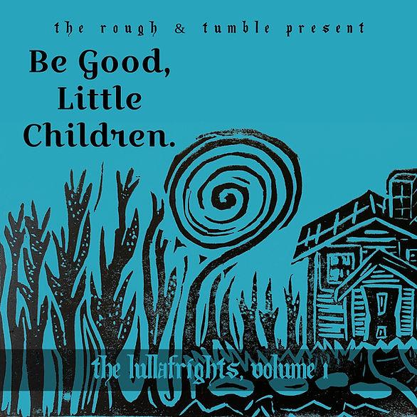 Be Good Little Children.jpg