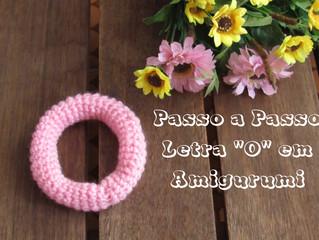 """Passo a Passo - Letra """"O"""" em Amigurumi"""