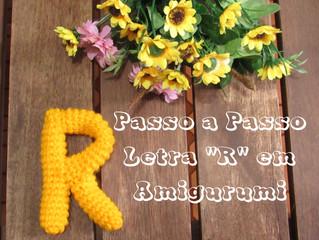 """Passo a Passo - Letra """"R"""" em Amigurumi"""