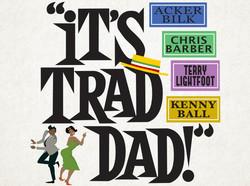 It's Trad Dad