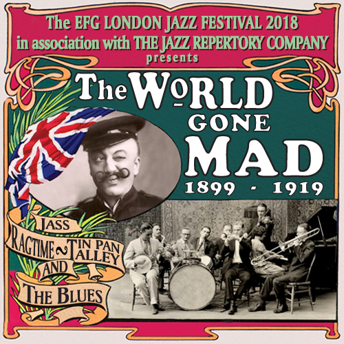 The World Gone Mad: 1899 - 1919