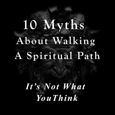 10 Myths about Walking a Spiritual Path