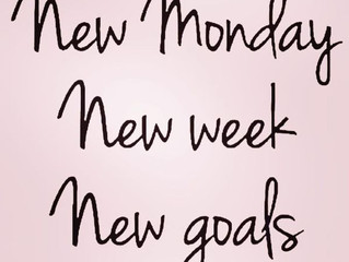 New Monday, New Week, New Goals