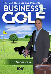 Eric Saperstein Golf Business Guy Networking and Instruction DVD Cover