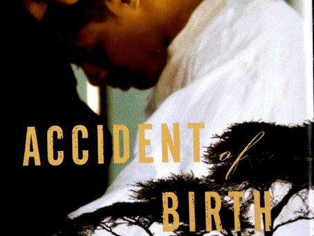 ACCIDENT OF BIRTH