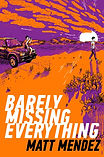 Barely Missing Everything cover