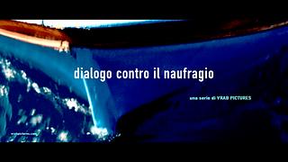 locandina serie dialogo contro il naufra