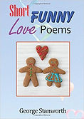 Short Funny Love Poems by George Stanworth