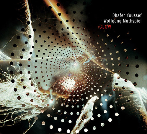 Glow – Dhafer Youssef, Wolfgang Muthspiel