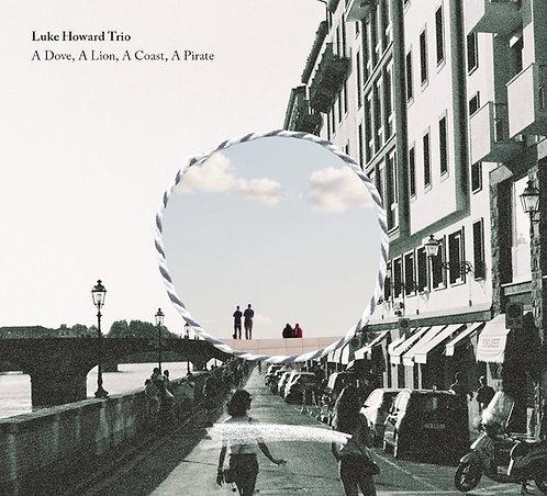 A Dove, A Lion, A Coast, A Pirate – Luke Howard Trio