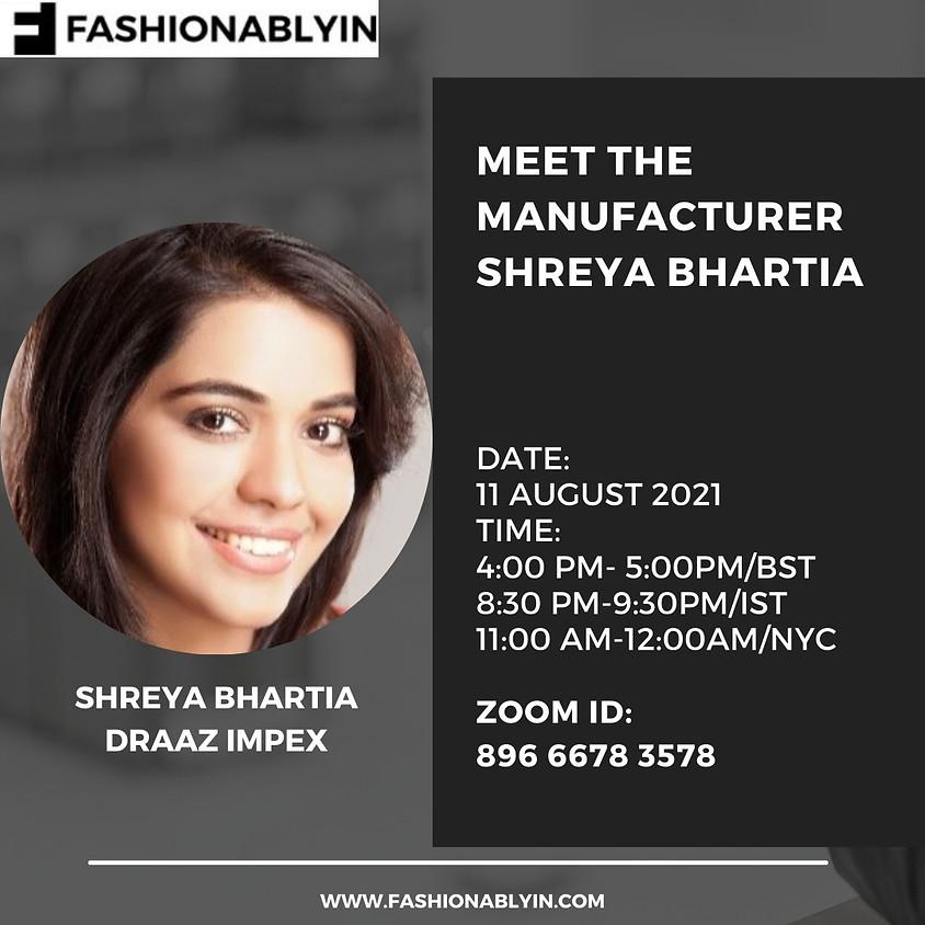 Meet the Manufacturer - Shreya Bhartia