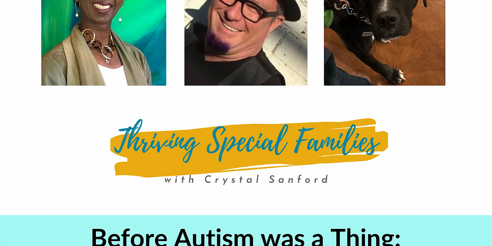 Before Autism was a Thing: Insight From an Autism Self-Advocate