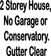 Gutter Clearence Only, 2 Storeys 1/2 Bed