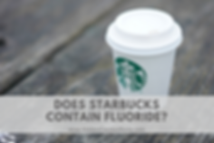 Does Starbucks Contain Fluoride.png