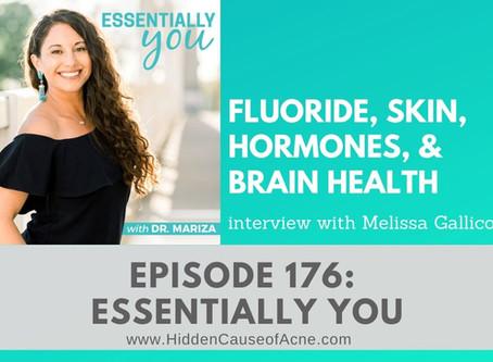 Fluoride, Skin, Hormones, & Brain Health | Melissa Gallico on Essentially You with Dr. Mariza Snyder