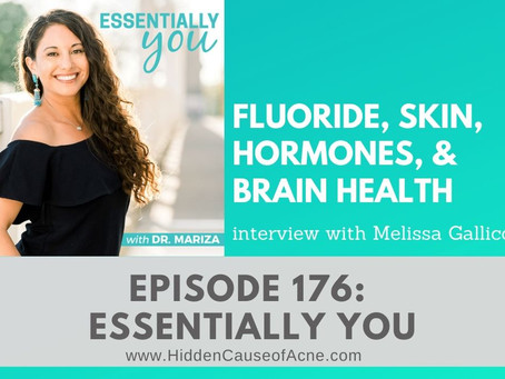 Fluoride, Skin, Hormones, & Brain Health | Melissa Gallico on Essentially You with Dr. Mariza Snyder