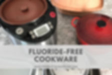 Finding Non Toxic Fluoride Free Cookware