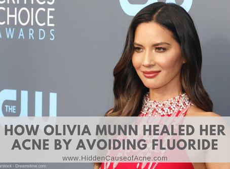 How Olivia Munn Healed Her Acne by Avoiding Fluoride