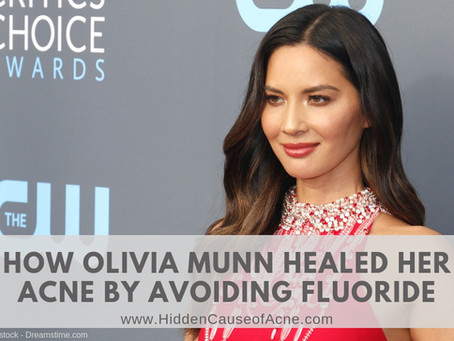 How Olivia Munn Healed Her Acne by Avoiding Fluoride