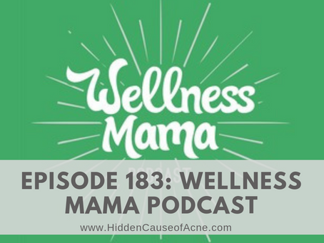 Wellness Mama Podcast on The Hidden Cause of Acne: Fluoride