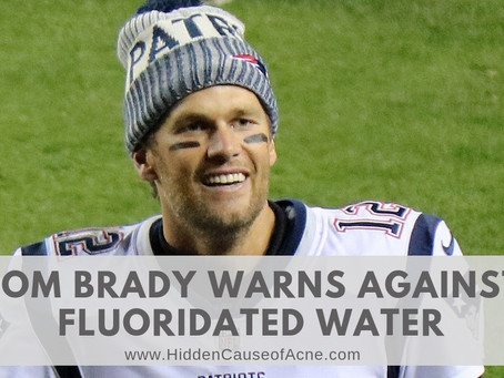 Tom Brady Warns Against Drinking Water with Fluoride