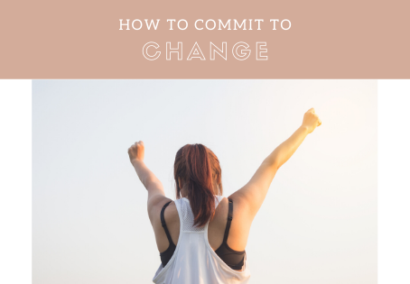 How To Commit To Change