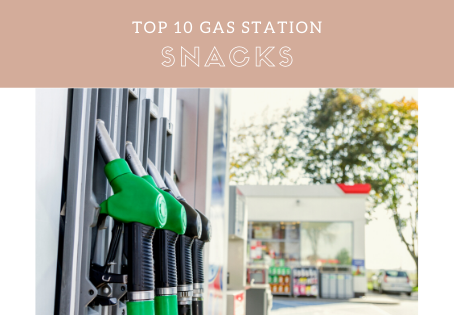 Top 10 Gas Station Snacks