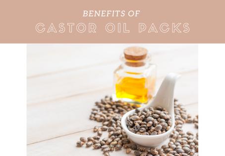 Benefits of Castor Oil Packs