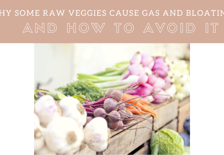 Why Some Raw Veggies Cause Gas and Bloating and How to Avoid It