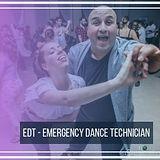 EDT - Emergency Dance Technician.jpg