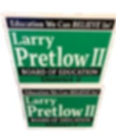 Larry Pretlow II 2020 Campaign Sign