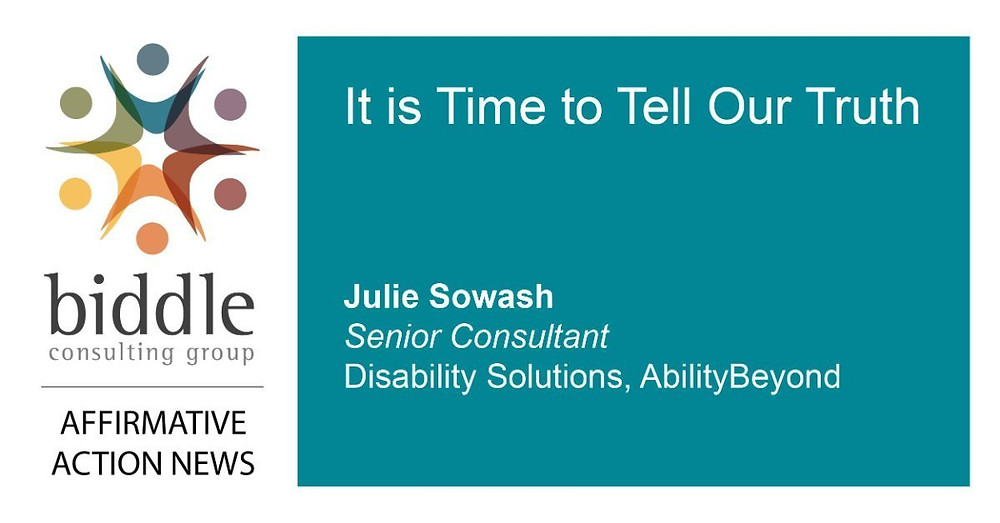 Biddle Consulting Group, It is Time to Tell Our Truth, Julie Sowash, Disability Solutions