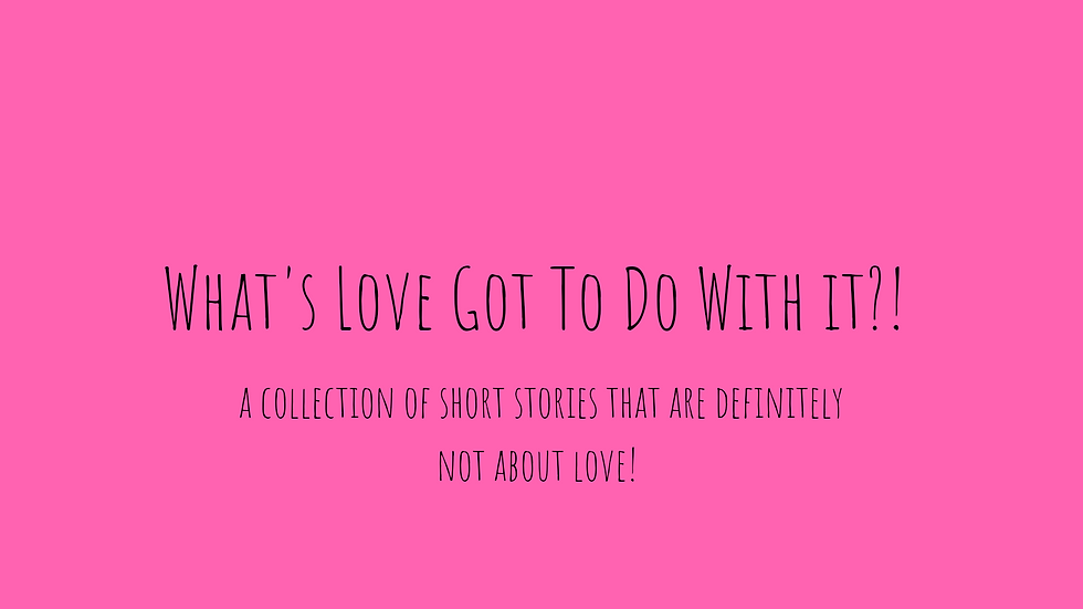 What's Love Got To Do With It? By Various Authors