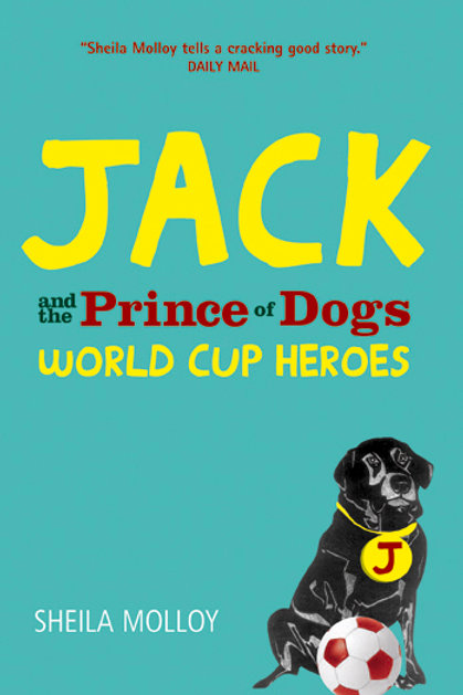 Jack and the Prince of Dogs World Cup Heroes