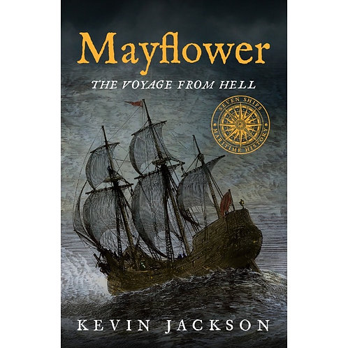 Mayflower: The Voyage from Hell (Seven Ships Maritime History series)