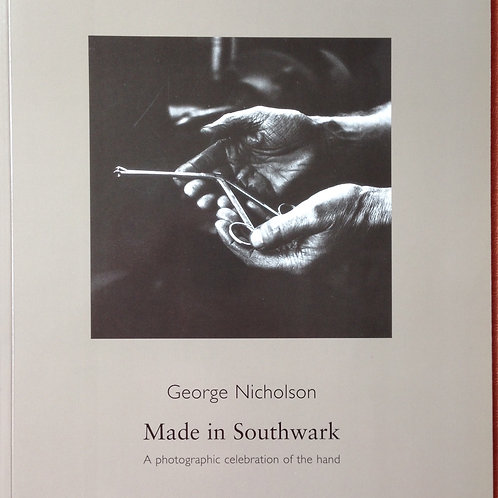 Made in Southwark: A Photographic Celebration of the Hand