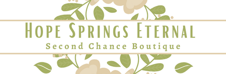 Hope Springs Eternal Second Chance Boutique