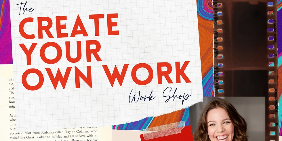 The Create Your Own Work Workshop