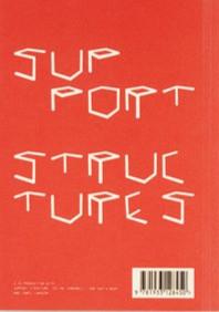 Support Structures 2009 ISBN 978-1-933128-45-0 Sternberg Press