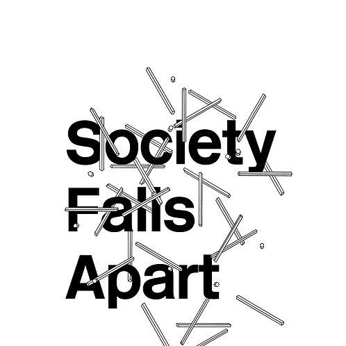 Society Falls Apart (2015) by Gavin Wade