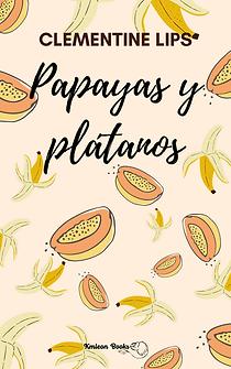 Portada de Papayas y plátanos, libro erótico feminista heterosexual. Fondo amarillo-anaranjado, con papayas y plántanos como cayendo de la parte superior
