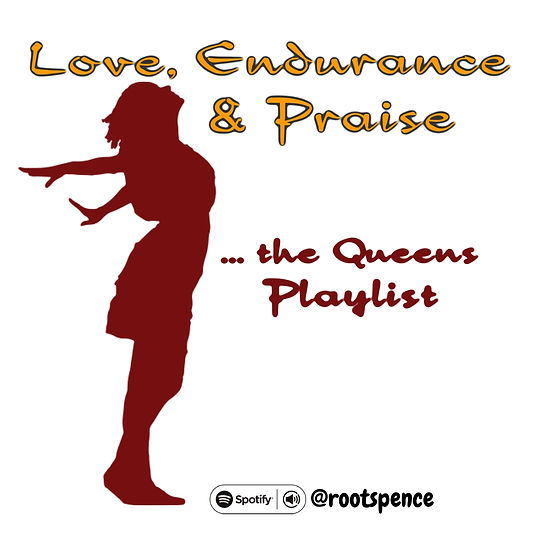 Love, Endurance & Praise, from the Queens