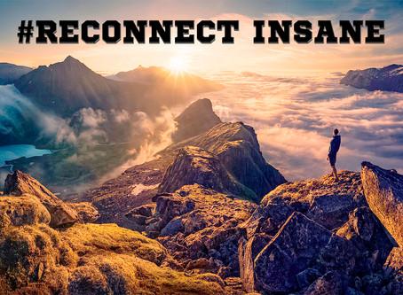 #RECONNECT INSANE