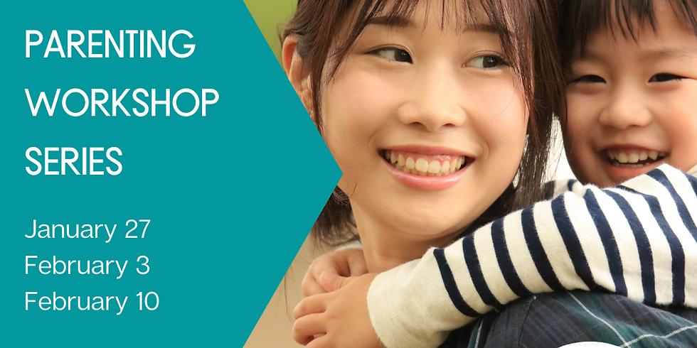 Parenting Workshop Series - Week 1