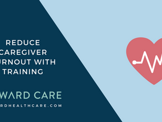 Reduce Caregiver Burnout with Training