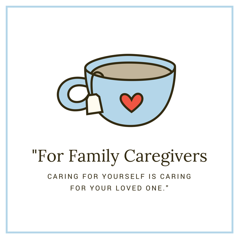Family Caregiver Care for yourself