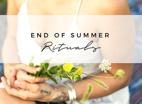 End of Summer Rituals