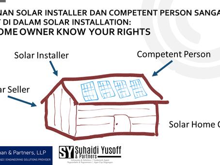 Peranan Solar Installer dan Competent Person sangat berat di dalam solar installation.
